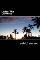 Under the Darkness | Zahid Zaman |