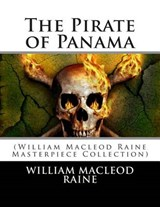 The Pirate of Panama | William MacLeod Raine |