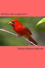 Bird Day; How to Prepare for It | Charles A. Babcock |
