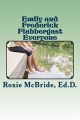 Emily and Frederick Flabbergast Everyone | Roxie Mcbride Ed D. |