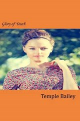 Glory of Youth | Temple Bailey |