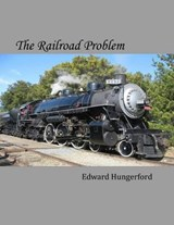 The Railroad Problem | Edward Hungerford |