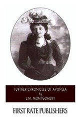 Further Chronicles of Avonlea | L. M. Montgomery |