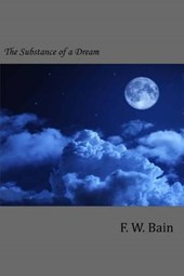The Substance of a Dream | F. W. Bain |
