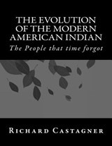 The Evolution of the Modern American Indian | Richard Castagner |