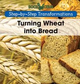 Turning Wheat Into Bread | Amy Hayes |