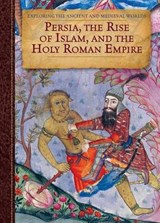 Persia, the Rise of Islam, and the Holy Roman Empire | Herald P. Mckinley |