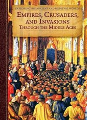 Empires, Crusaders, and Invasions Through the Middle Ages