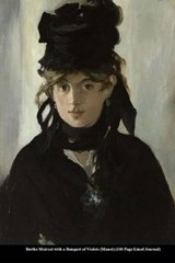 Berthe Moirsot with a Bouquet of Violets (Manet) (100 Page Lined Journal) | Unique Journal |