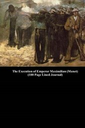 The Execution of Emperor Maximilian (Manet) (100 Page Lined Journal)
