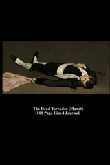 The Dead Toreador (Manet) (100 Page Lined Journal) | Unique Journal |