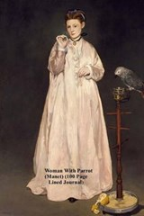 Woman with Parrot (Manet) (100 Page Lined Journal) | Unique Journal |