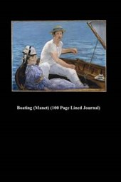 Boating (Manet) (100 Page Lined Journal)