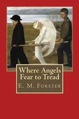 Where Angels Fear to Tread | E M Forster |