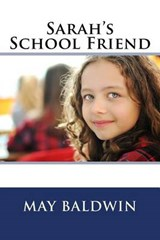 Sarah's School Friend | May Baldwin |