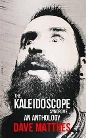 The Kaleidoscope Syndrome