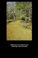 Bald Cypress and Duckweed (100 Page Lined Journal) | Unique Journal |