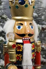 Christmas Nutcracker Journal | Merry Christmas |