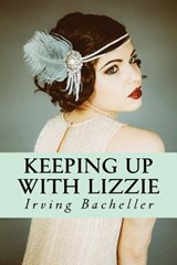 Keeping Up with Lizzie | Irving Bacheller |