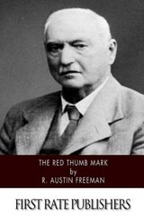 The Red Thumb Mark | R. Austin Freeman |