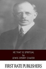 He That Is Spiritual | Lewis Sperry Chafer |