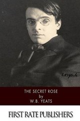 The Secret Rose | W. B. Yeats |