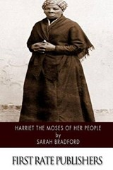 Harriet the Moses of Her People | Sarah Bradford |