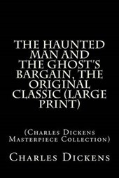 The Haunted Man and the Ghost's Bargain, the Original Classic