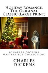 Holiday Romance, the Original Classic | Charles Dickens |