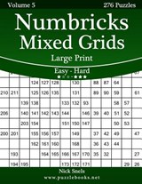 Numbricks Mixed Grids Large Print - Easy to Hard - Volume 5 - 276 Puzzles | Nick Snels |