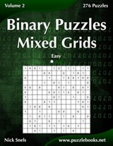 Binary Puzzles Mixed Grids - Easy - Volume 2 - 276 Puzzles | Nick Snels |