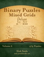 Binary Puzzles Mixed Grids Deluxe - Easy to Hard - Volume 6 - 474 Puzzles