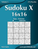 Sudoku X 16x16 - Easy to Extreme - Volume 5 - 276 Puzzles | Nick Snels |