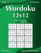 Wordoku 12x12 - Easy to Extreme - Volume 3 - 276 Puzzles | Nick Snels |