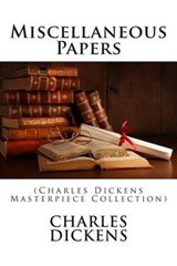 Miscellaneous Papers | Charles Dickens |