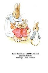 Peter Rabbit and Old Mrs. Rabbit (Beatrix Potter) 100 Page Lined Journal | Unique Journal |