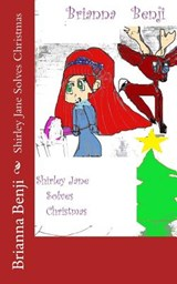 Shirley Jane Solves Christmas | Brianna Benji |