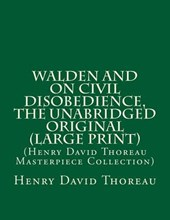 Walden and on Civil Disobedience, the Unabridged Original