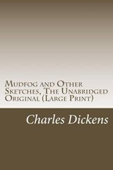 Mudfog and Other Sketches, the Unabridged Original | Charles Dickens |