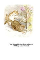 Tom Kitten Playing (Beatrix Potter) 100 Page Lined Journal | Unique Journal |