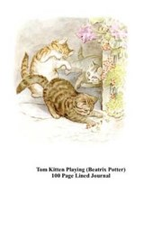 Tom Kitten Playing (Beatrix Potter) 100 Page Lined Journal