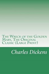 The Wreck of the Golden Mary, the Original Classic | Charles Dickens |