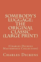 Somebody's Luggage | Charles Dickens |