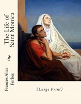 The Life of Saint Monica | Frances Alice Forbes |
