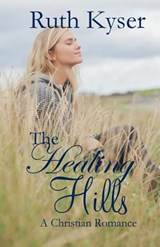 The Healing Hills | Ruth Kyser |