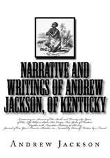 Narrative and Writings of Andrew Jackson, of Kentucky | Andrew Jackson |