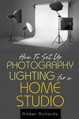 How to Set Up Photography Lighting for a Home Studio | Amber Richards |