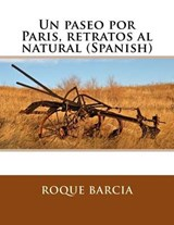 Un Paseo Por Paris, Retratos Al Natural (Spanish) | Roque Barcia |