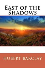 East of the Shadows | Mrs Hubert Barclay |