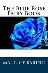 The Blue Rose Fairy Book | Maurice Baring |
